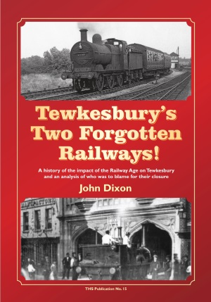 Tewkesbury's Two Forgotten Railways!